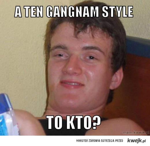 A ten GAngnam Style