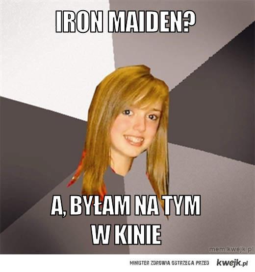 IrOn Maiden?