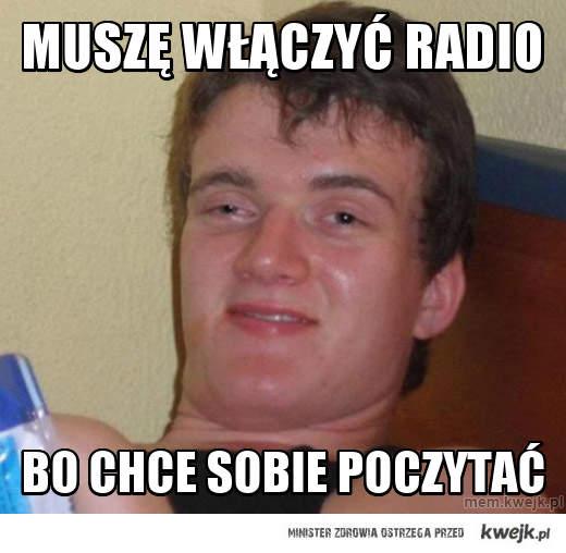 Muszę włączyć radio
