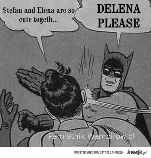 Delena please