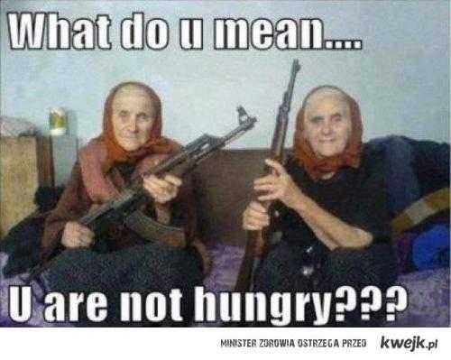 Nie jesteś głodny?