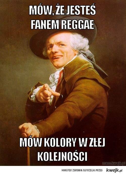 Mów, że jesteś fanem reggae
