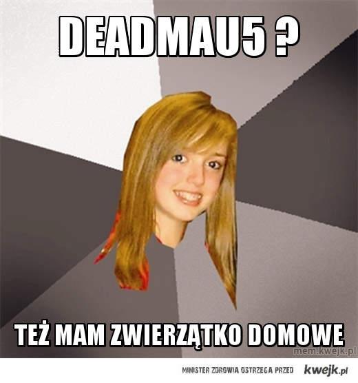 Deadmau5 ?