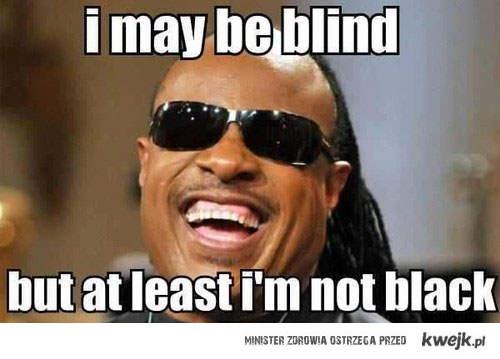 przynajmniej nie jestem czarny