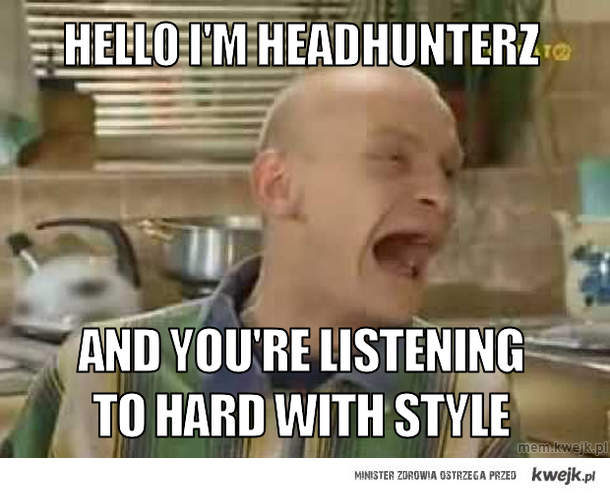 Hello i'm headhunterz