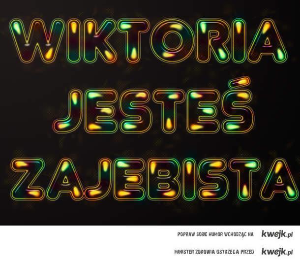 Wiktoria <3 !