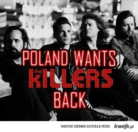 Poland wants The Killers back!