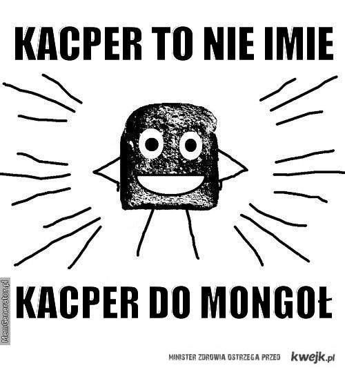 Kacper to nie imie