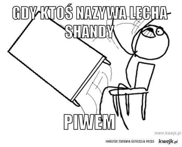 gdy ktoś nazywa LEcha shandy