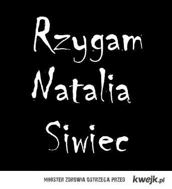 Rzygam Natalią Siwiec!!!