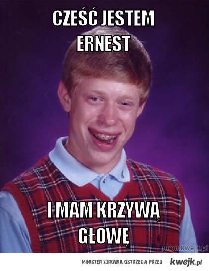Cześć jestem Ernest