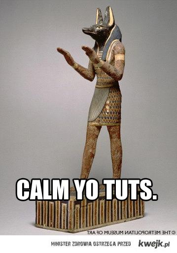 calm yo tuts
