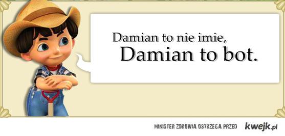 Damian to nie imie
