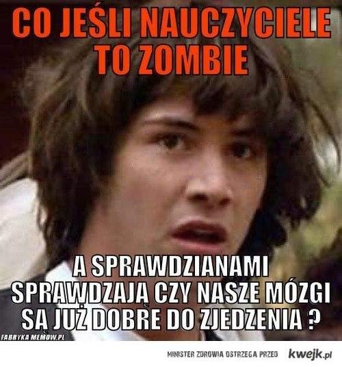 Co jesli nauczyciele to zombie