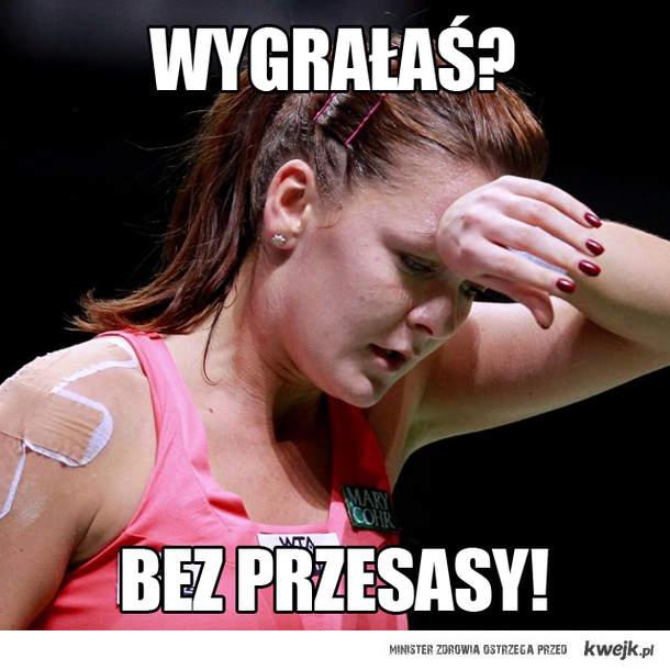 Wygrałaś? Bez przesady! - hasło z reklamy Radwańska & Amica