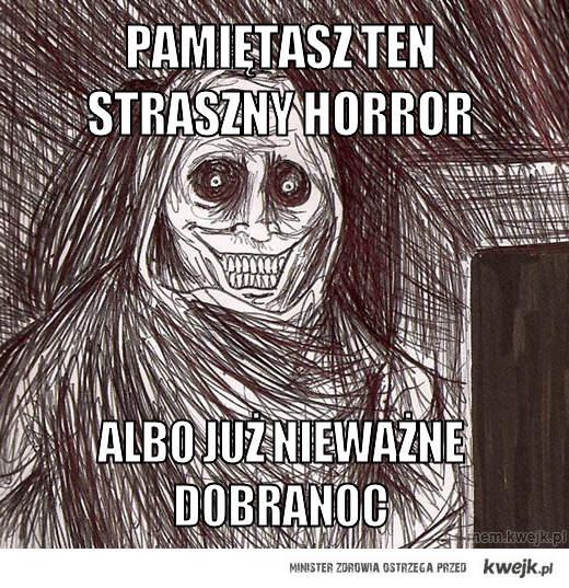 Pamiętasz ten straszny horror