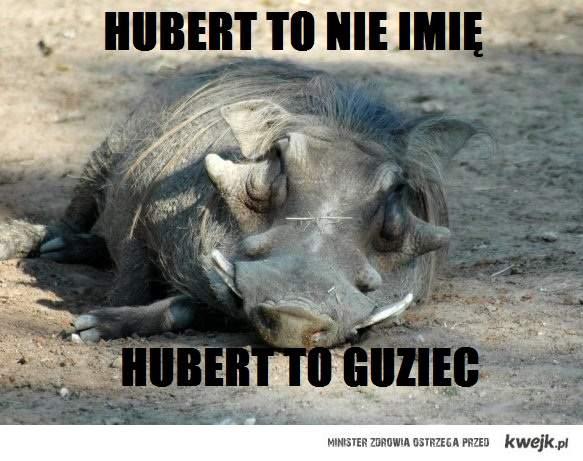 Hubert to nie imie