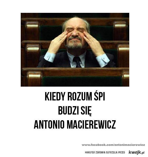 Kiedy rozum śpi, budzi się Antonio Macierewicz