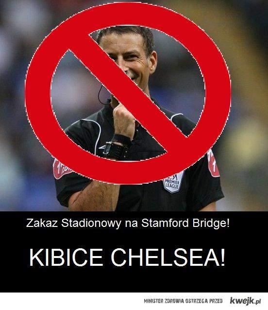 Stamford Bridge! to nie szkółka dla sędziów.....