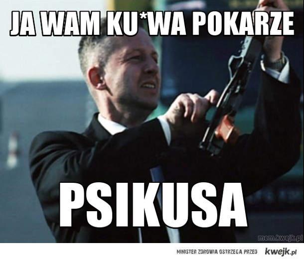 Ja wam ku*wa pokarze