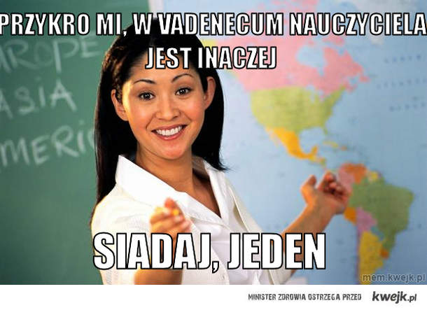 przykro mi, w vadenecum nauczyciela jest inaczej