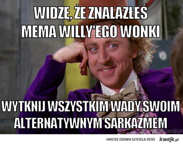Widzę, że znalazłeś mema willy'ego wonki