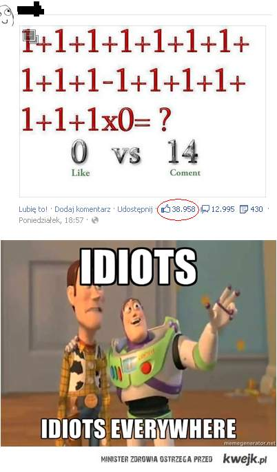 Idiots everywhere