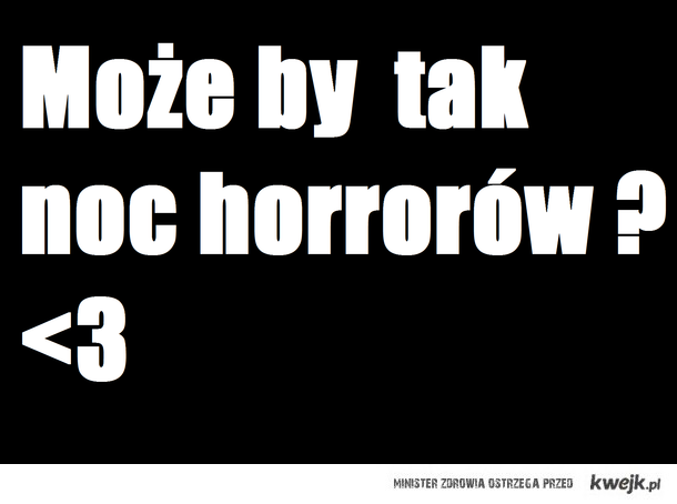 Noc Horrorów <3