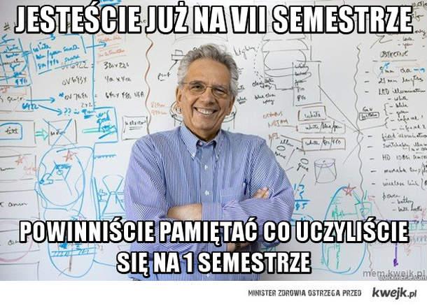 jesteście już na VII semestrze