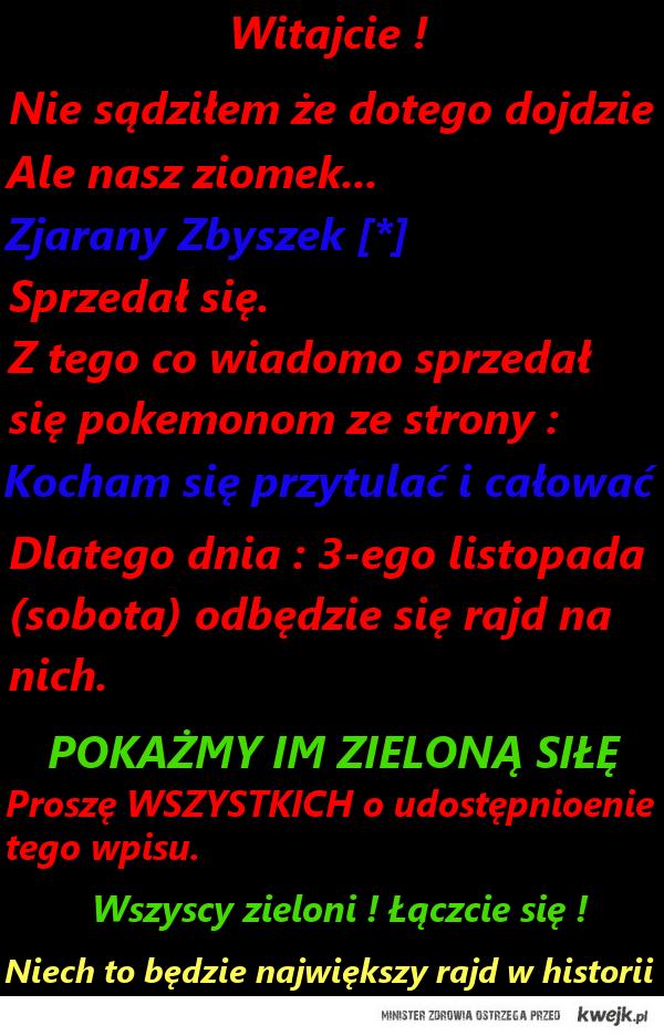 Zjarany Zbyszek sie sprzedał ;/