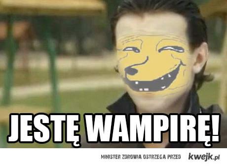 Jestę wampirę!
