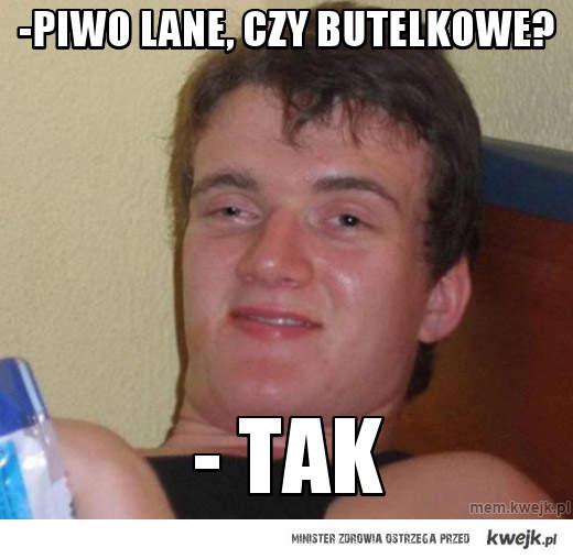 -Piwo lane, czy butelkowe?