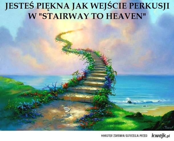 jesteś piękna jak wejście perkusji w stairway to heaven