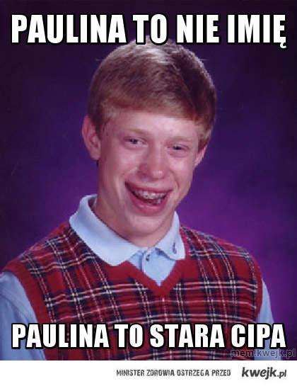 PAULINA TO NIE IMIĘ