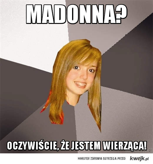 Madonna?