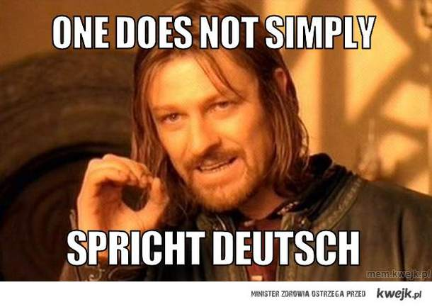 one does not simply spricht deutsch