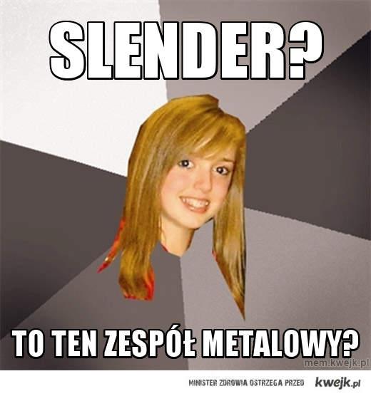 slender?