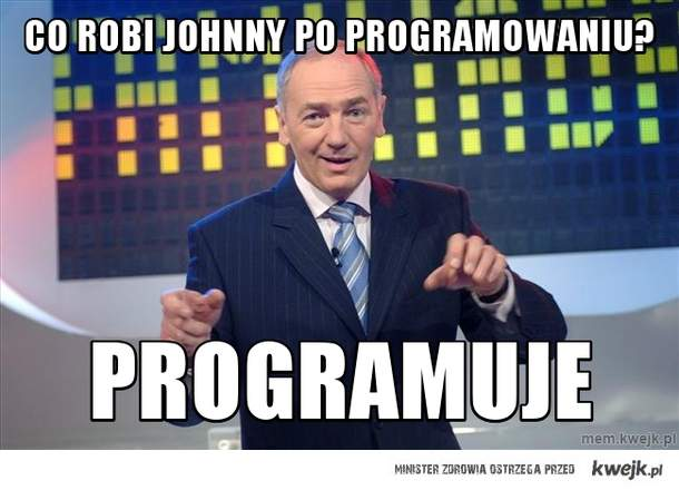 Co robi Johnny po programowaniu?