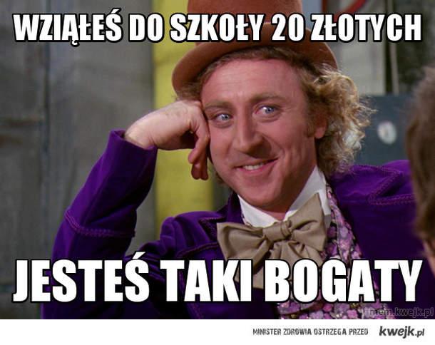 wziąłeś do szkoły 20 złotych