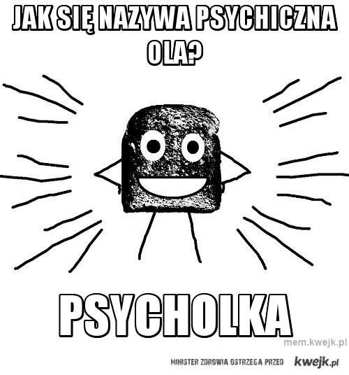 Jak się nazywa psychiczna Ola?