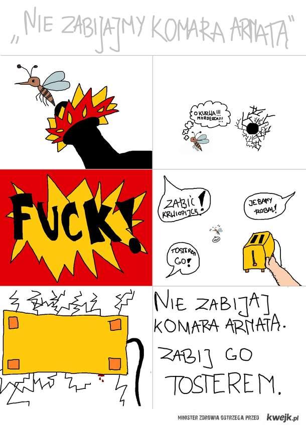 """""""Nie zabijajmy komara armatą!"""""""