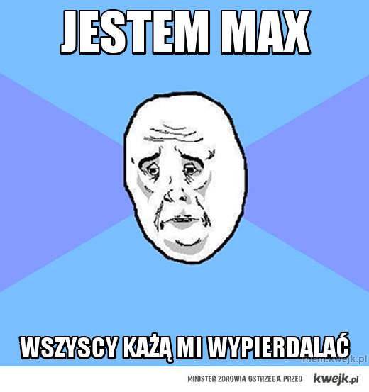 jestem max