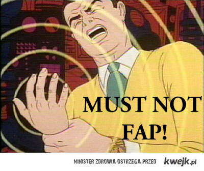 Must Not Fap