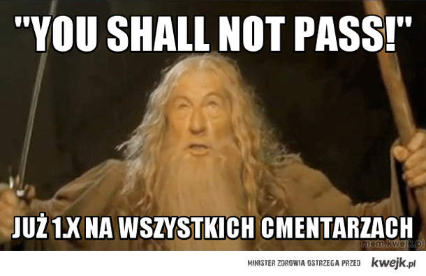 """""""you shall not pass!"""""""