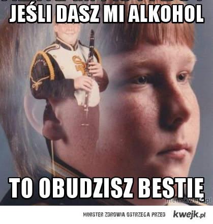 Jeśli dasz mi alkohol