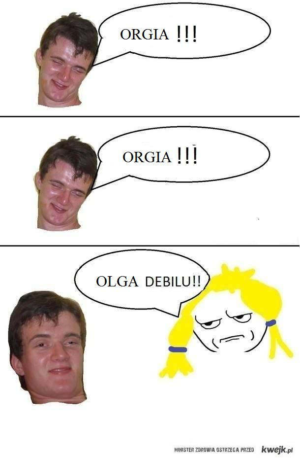 Orgia, Orgia, Ol