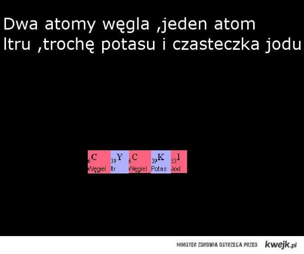 bo chemik może wszystko...