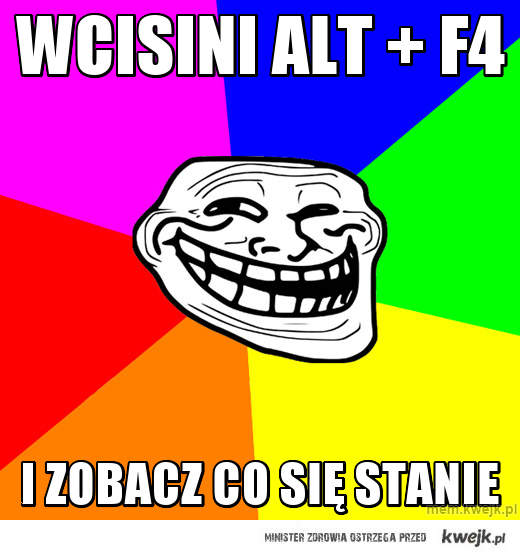 wcisini  alt + F4