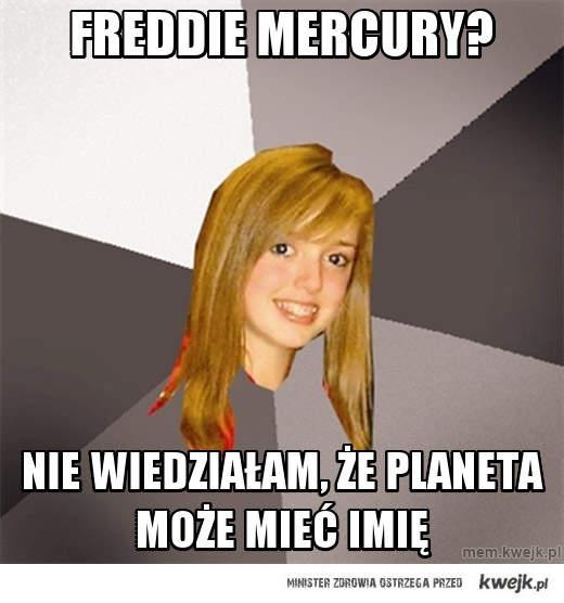 Freddie mercury?