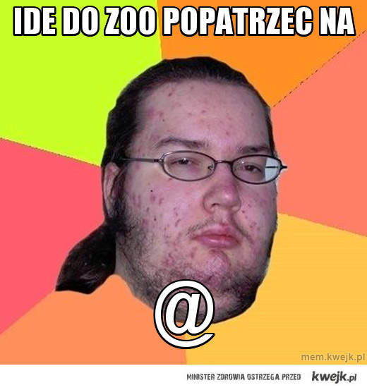 IDe do zoo popatrzec na